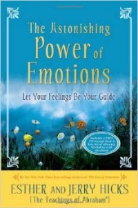 The Power of Emotions, by Ester HIcks